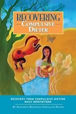 Recovering Compulsive Dieter - Daily Meditations
