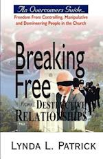 Breaking Free from Destructive Relationships