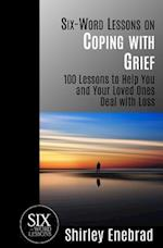 Six-Word Lessons on Coping with Grief af Shirley Enebrad