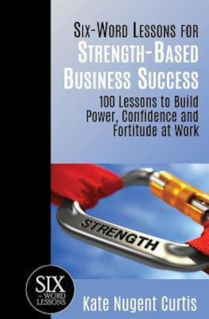 Bog, paperback Six-Word Lessons for Strength-Based Business Success af Kate Nugent Curtis