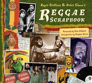 Bog, hardback The Reggae Scrapbook af Peter Simon, Roger Steffens, Stephen Davis