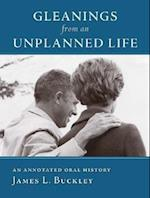 Gleanings from an Unplanned Life