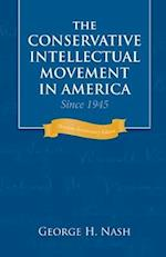 The Conservative Intellectual Movement in America Since 1945