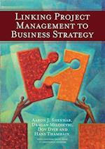 Linking Project Management to Business Strategy af Dragan Milosevic, Dov Dvir, Aaron J Shenhar