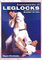 Encyclopedia of Leglocks (Encyclopedia of Brazilian Jiu Jitsu)