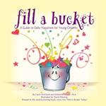 Fill A Bucket: A Guide to Daily Happiness for Young Children af Carol Mccloud