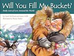 Will You Fill My Bucket? af Carol Mccloud, Karen Wells