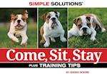 Come, Sit, Stay (Simple Solutions Bowtie Press)