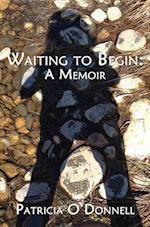 Waiting to Begin (Harmony Memoir)