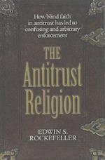 The Antitrust Religion