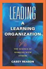 Leading a Learning Organization af Casey Reason