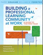 Building a Professional Learning Community at Work af PARRY GRAHAM, William M. Ferriter