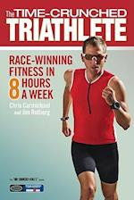 The Time-Crunched Triathlete (The Time-Crunched Athlete)