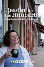 Headin' for the Rhubarb!