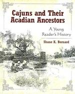 Cajuns and Their Acadian Ancestors af Shane K. Bernard
