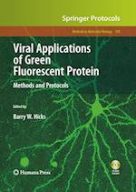 Viral Applications of Green Fluorescent Protein (METHODS IN MOLECULAR BIOLOGY, nr. 515)