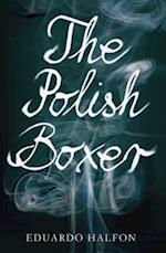 The Polish Boxer af Eduardo Halfon