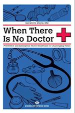 When There Is No Doctor (Process Self-reliance Series)