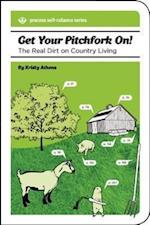 Get Your Pitchfork On! (Process Self-Reliance)