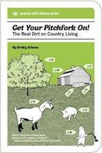 Get Your Pitchfork On! (Process Self-reliance Series)