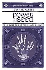 Power of the Seed (Process Self-reliance Series)