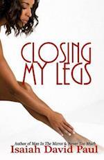 Closing My Legs af Isaiah David Paul