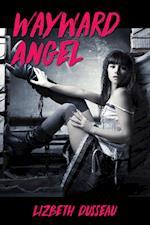 Wayward Angel af Lizbeth Dusseau