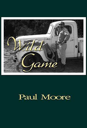Wild Game af Paul Moore