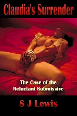 Claudia's Surrender: The Case of the Reluctant Submissive
