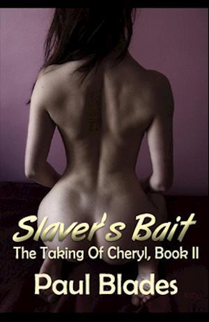 Slaver's Bait: The Taking of Cheryl, Book II af Paul Blades