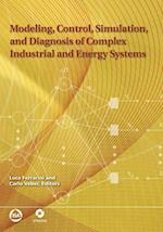 Modeling, Control, Simulation, and Diagnosis of Complex Industrial and Energy Systems