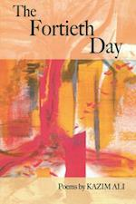The Fortieth Day (AMERICAN POETS CONTINUUM SERIES,)