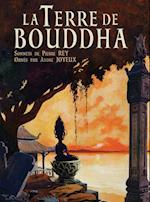 La Terre de Bouddha - Artistic Impressions of French Indochina af Pierre Rey