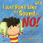 I Just Don't Like the Sound of No! (Best Me I Can Bge!)