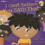 I Can't Believe You Said That! [With CD (Audio)] (Best Me I Can Be)