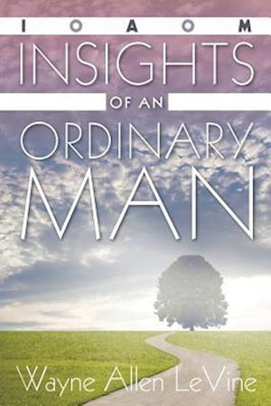 Insights of an Ordinary Man