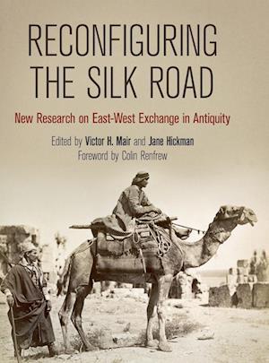 Bog, hardback Reconfiguring the Silk Road af Victor H Mair