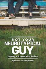 Not Your Neurotypical Guy: Loving a Spouse with Autism