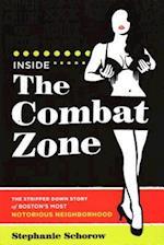Inside the Combat Zone