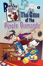 The Case of the Purple Diamonds (Barkley, Secret Service Dog 1)