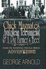 Chick Magnates, Ayatollean Televangelist, & a Pig Farmer's Beef