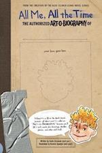All Me, All the Time (Aldo Zelnick Comic Novels)