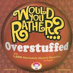Would You Rather...? Overstuffed (Would You Rather...?)