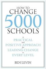 How to Change 5000 Schools af Ben Levin, Benjamin Levin
