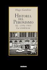 Historia Del Peronismo III (1956-1983)-la Violencia af Hugo Gambini