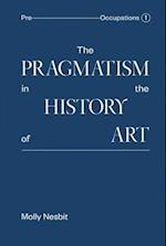 The Pragmatism in the History of Art af Molly Nesbit