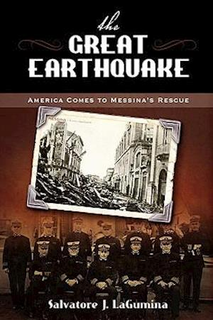 The Great Earthquake: America Comes to Messina's Rescue