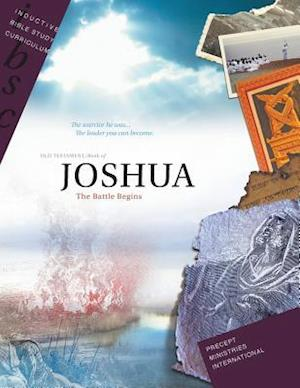 Bog, paperback Joshua - The Battle Begins (Inductive Bible Study Curriculum Workbook) af Precept Ministries International