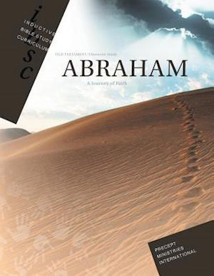 Bog, paperback Abraham - Journey of Faith (Inductive Bible Study Curriculum Workbook) af Precept Ministries International