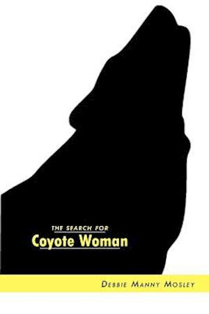 The Search for Coyote Woman